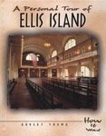 A Personal Tour of Ellis Island