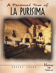 A Personal Tour of La Purisima